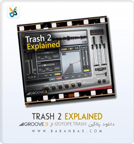 دانلود آموزش مسترینگ Groove3 Trash 2 Explained
