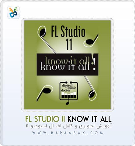دانلود آموزش اف ال استودیو FL Studio 11 Know It All
