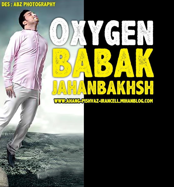 http://s4.picofile.com/file/7892798816/Babak_Jahanbakhsh_Oxygen.jpg
