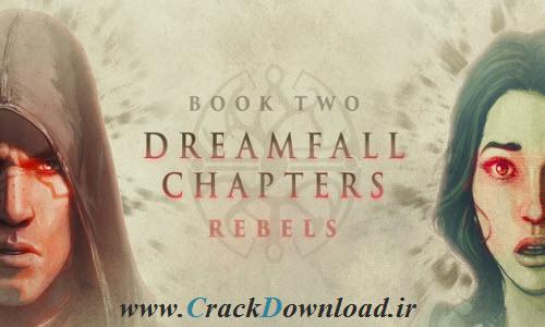 دانلود Dreamfall Chapters Book Two Rebels, دانلود بازی Dreamfall Chapters Book Two Rebels