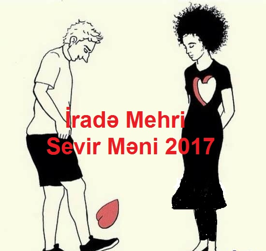 http://s4.picofile.com/file/8287382242/12%C4%B0rad%C9%99_Mehri_Sevir_M%C9%99ni_2017.jpg