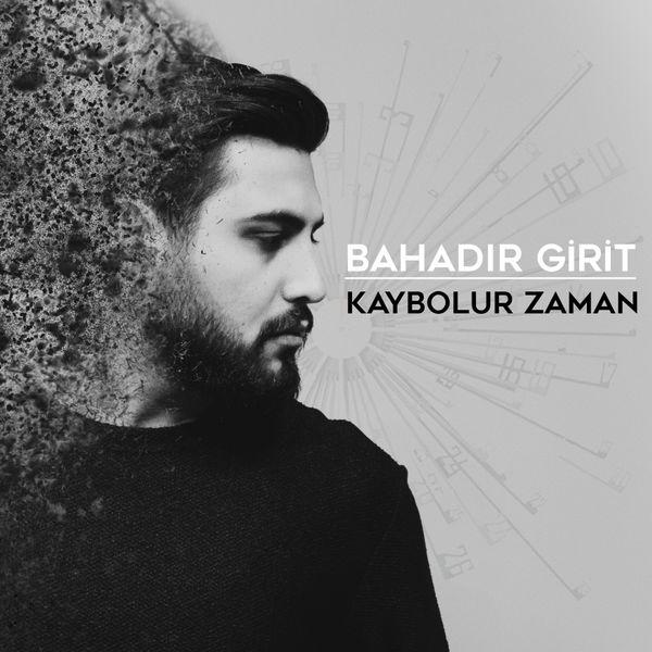 http://s4.picofile.com/file/8288314184/Bahad%C4%B1r_Girit_Kaybolur_Zaman_2017.jpg