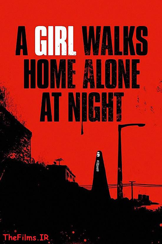 دانلود رایگان فیلم A Girl Walks Home Alone at Night 2014