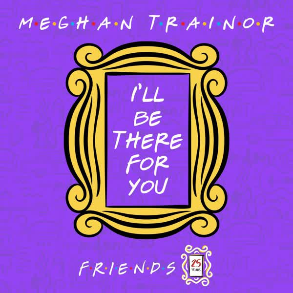 Free Download Ill Be There for You By Meghan Trainor