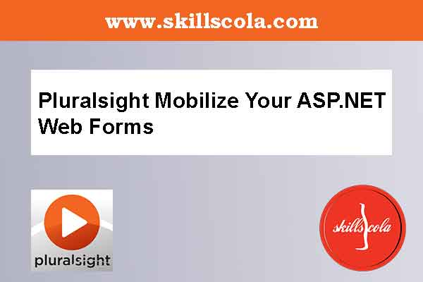 Pluralsight Mobilize Your ASP.NET Web Forms