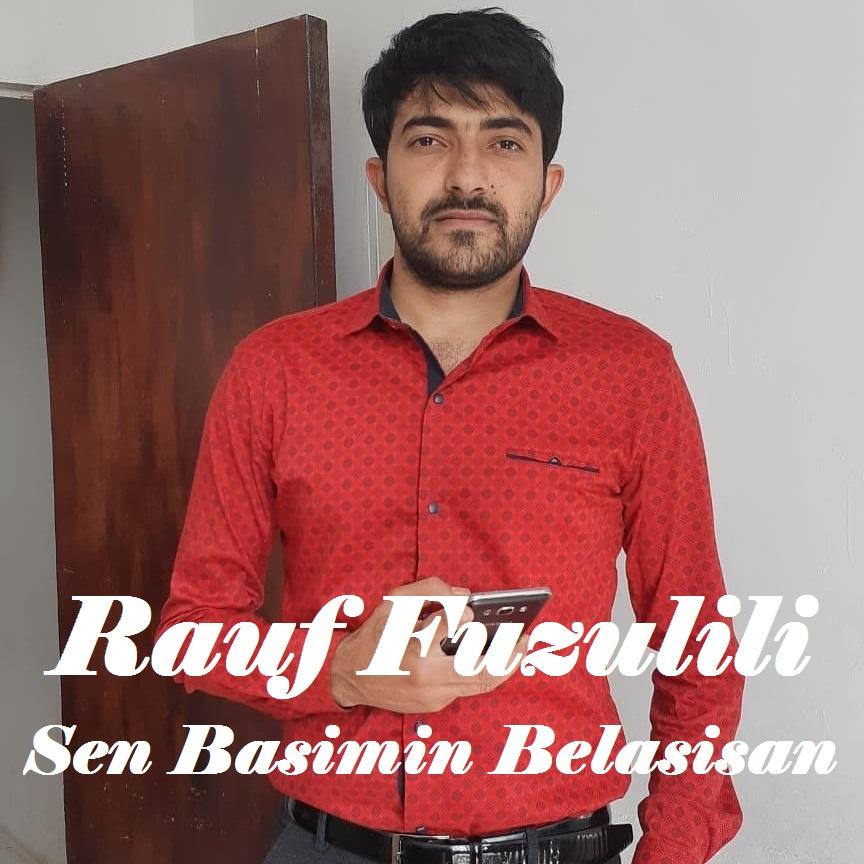 http://s4.picofile.com/file/8396996100/27Rauf_Fuzulili_Sen_Basimin_Belasisan.jpg